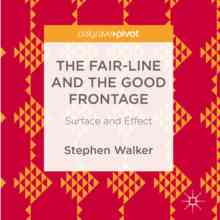 The Fair-Line and the Good Frontage: Surface and effect.